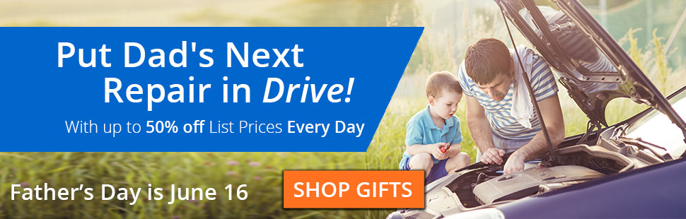 1A Auto Father's Day Gifts - up to 50% off List Prices Every Day